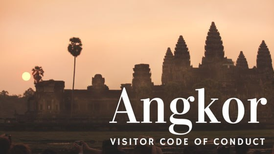 Angkor Visitor Code of Conduct | What Not To Do When Visiting Angkor